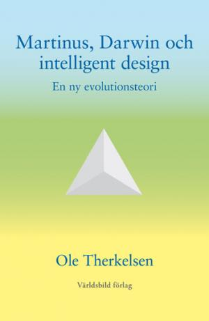 Ole Therkelsen: Martinus, Darwin och intelligent design (svensk)
