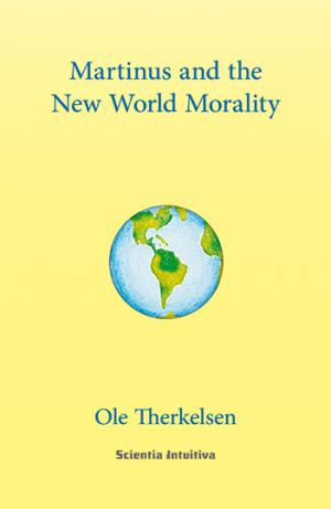 Ole Therkelsen: Martinus and the New World Morality (engelsk)