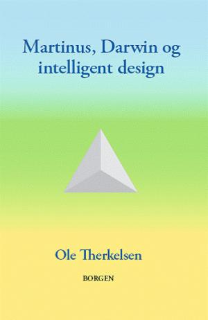 Ole Therkelsen: Martinus, Darwin og intelligent design. 1. udgave